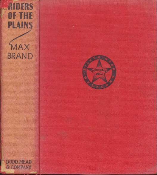 RIDERS OF THE PLAINS. Max Brand.