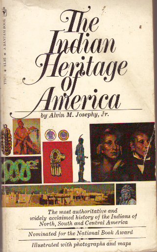 THE INDIAN HERITAGE OF AMERICA. Alvin M. Josephy Jr.