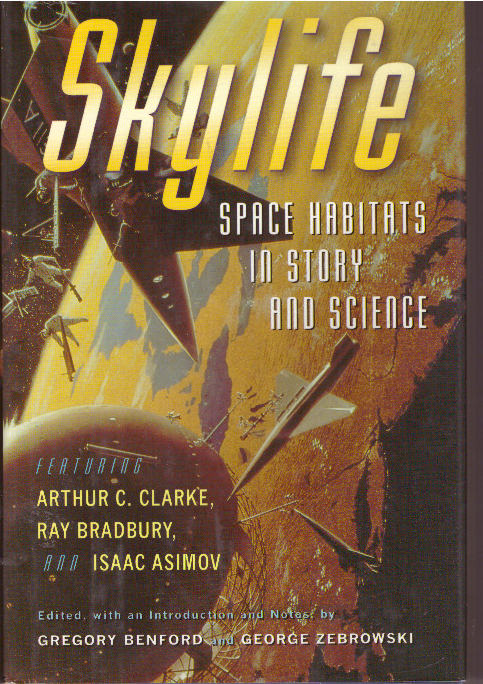 SKYLIFE; Space Habitats in Story and Science. Gregory Benford, George Zebrowski.