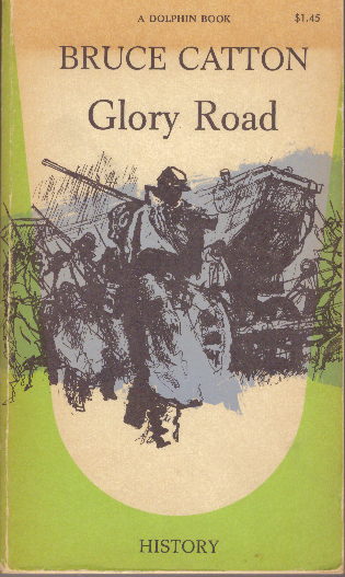GLORY ROAD. Bruce Catton.
