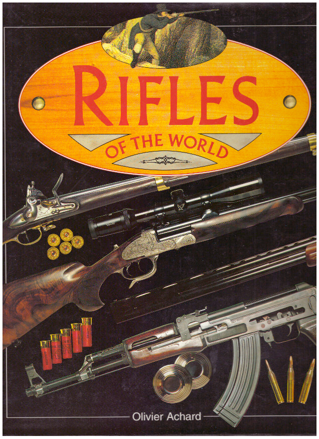 RIFLES OF THE WORLD. Olivier Achard.