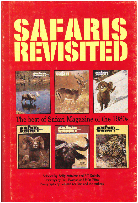 SAFARIS REVISITED; The Best of Safari Magazine of the 1980s. Sally Antrobus, Bill Quimby.