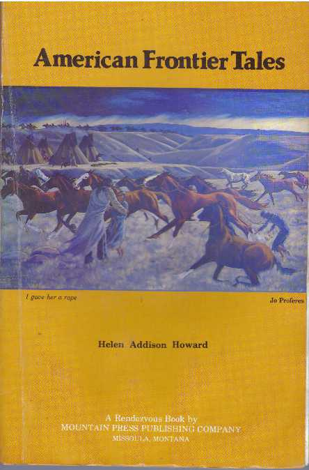 AMERICAN FRONTIER TALES by Helen Addison Howard on High-Lonesome Books