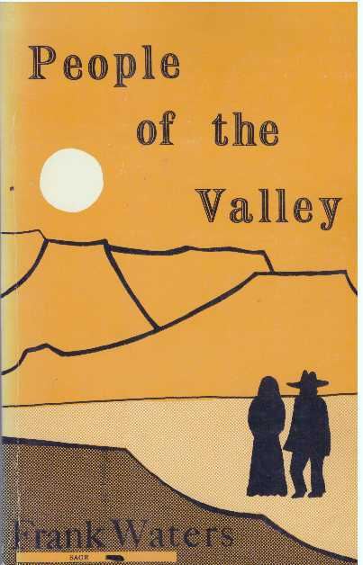 PEOPLE OF THE VALLEY. Frank Waters.