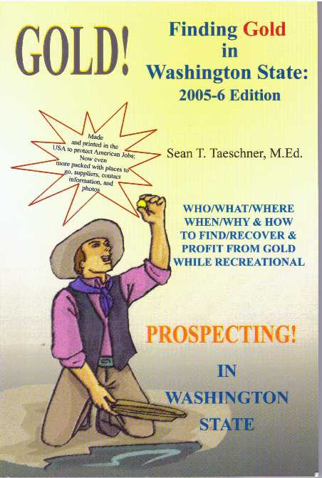 GOLD!; Finding Gold in Washington State. M. Ed. Taeschner, Sean T.