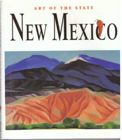 NEW MEXICO: THE SPIRIT OF AMERICA; Art of the State. Cynthia Bix.