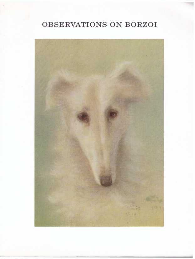 OBSERVATIONS ON BORZOI CALLED IN AMERICA RUSSIAN WOLFHOUNDS; In a Series of Letters to a Friend. Joseph B. Thomas.