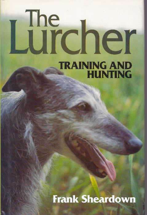 THE LURCHER; Training and Hunting. Frank Sheardown.