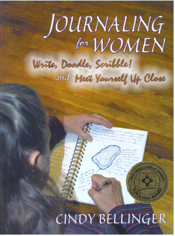 JOURNALING FOR WOMEN; Write, Doodle, Scribble! and Meet Yourself Up Close. Cindy Bellinger.