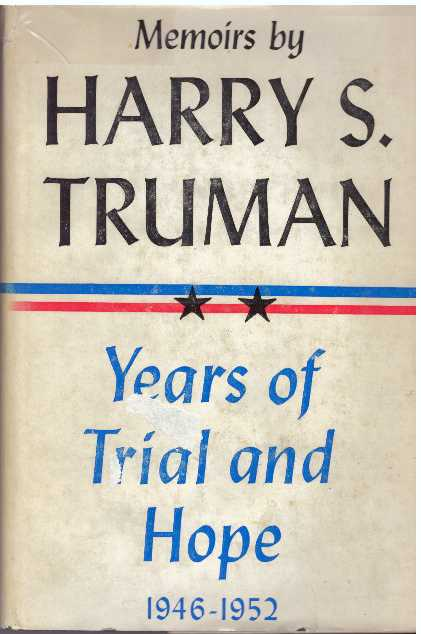 YEARS OF TRIAL AND HOPE, 1946-1952. Harry S. Truman.