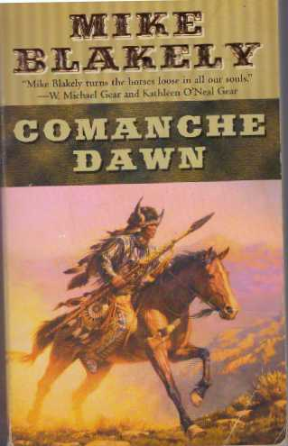 COMANCHE DAWN. Mike Blakely.