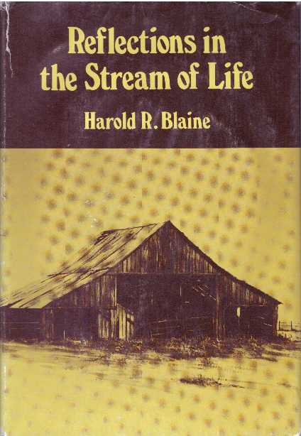 REFLECTIONS IN THE STREAM OF LIFE. Harold R. Blaine.