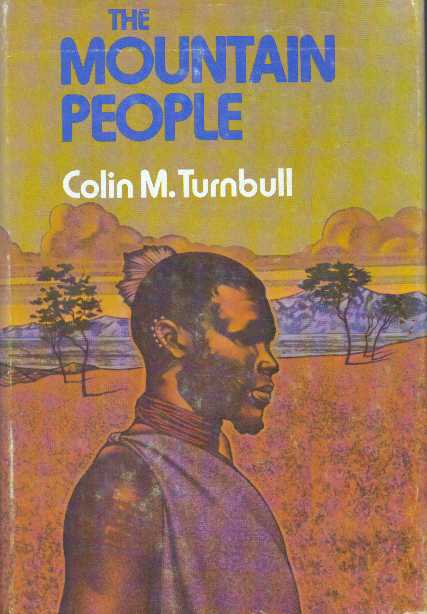 THE MOUNTAIN PEOPLE. Colin M. Turnbull.