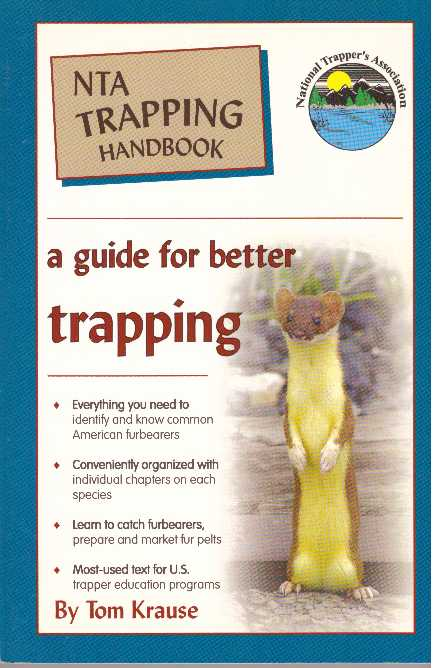 NTA TRAPPING HANDBOOK; A Guide for Better Trapping. Tom Krause.