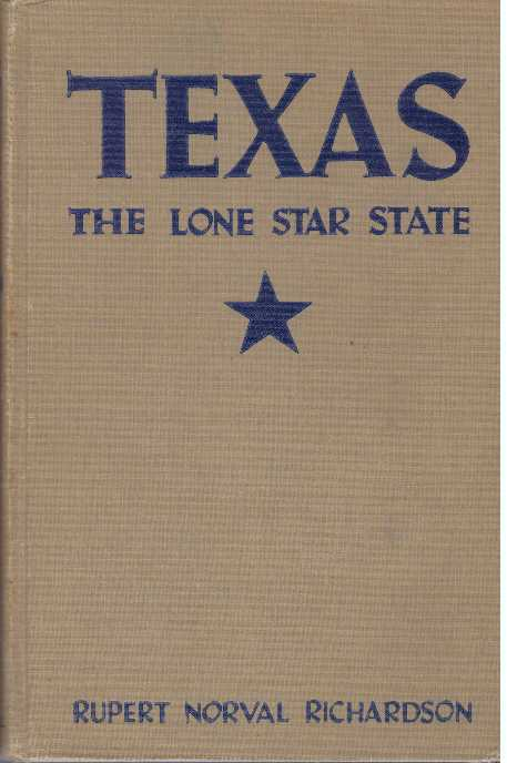TEXAS; The Lone Star State. Rupert N. Richardson.
