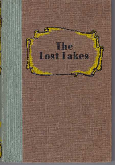 THE LOST LAKES; A Story of the Texas Rangers. Catherine Owens Peare.