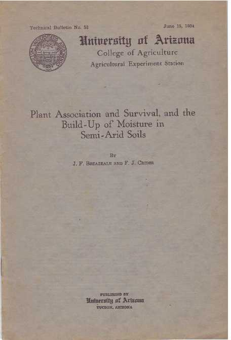 PLANT ASSOCIATIO AND SURVIVAL, AND THE BUILD-UP OF MOISTURE IN SEMI-ARID SOILS. J. F. Breazeale, F J. Crider.