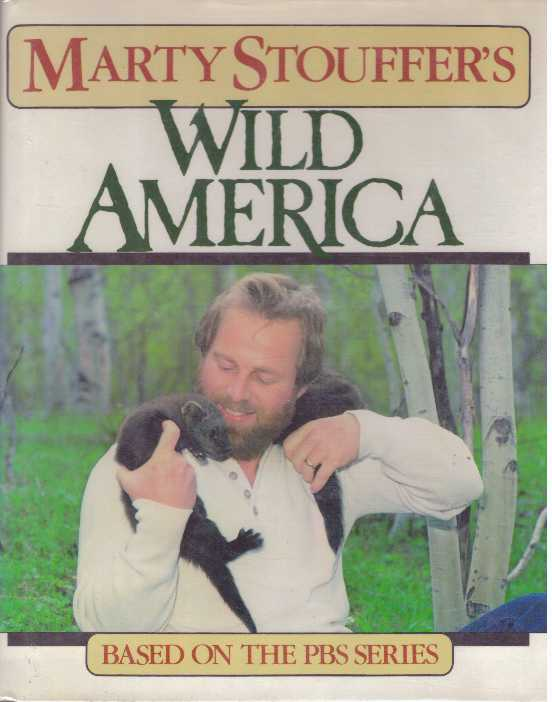 MARTY STOUFFER'S WILD AMERICA; Based on the PBS Series. Marty Stouffer.