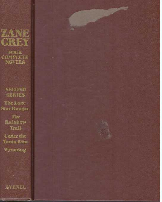FOUR COMPLETE NOVELS. Zane Grey.