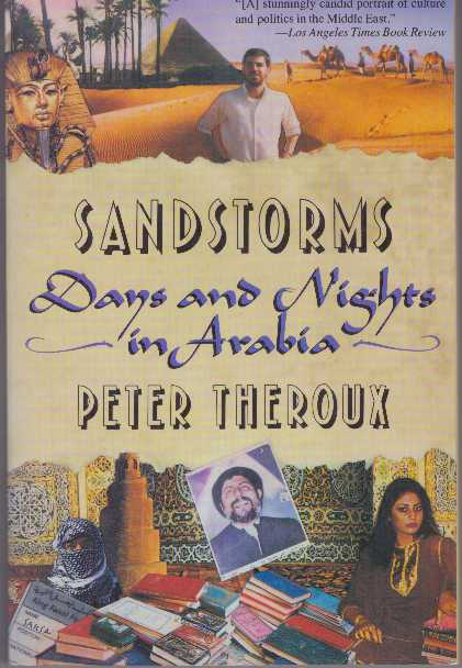 SANDSTORMS; Days and Nights in Arabia. Peter Theroux.