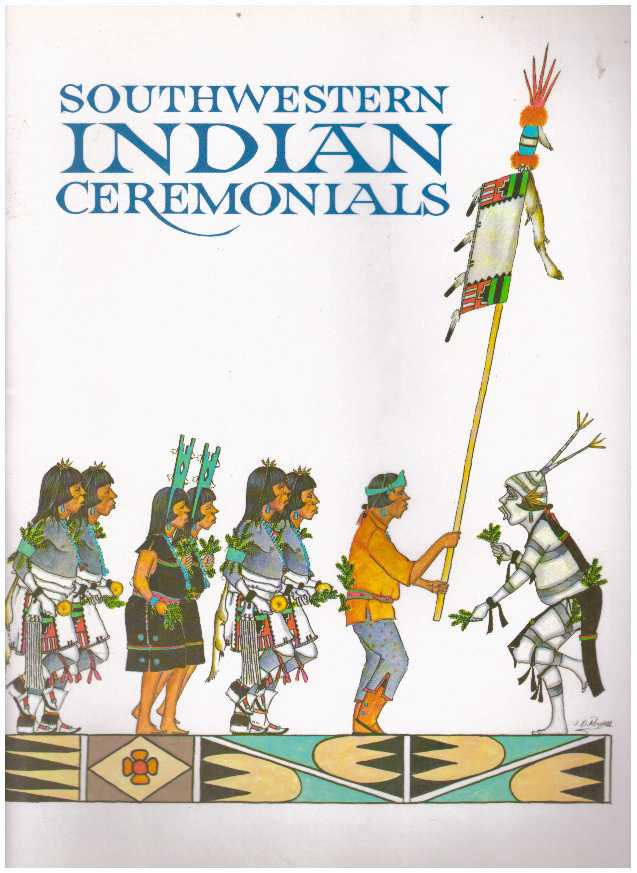 SOUTHWESTERN INDIAN CEREMONIALS. Tom Bahti.