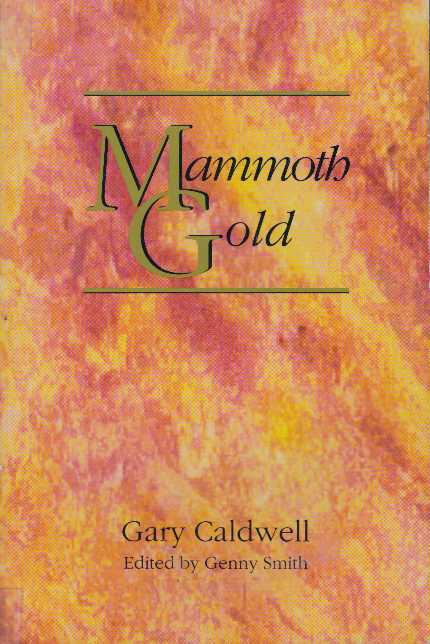 MAMMOTH GOLD; The Ghost Towns of Lake District. Gary Caldwell, Genny Smith.