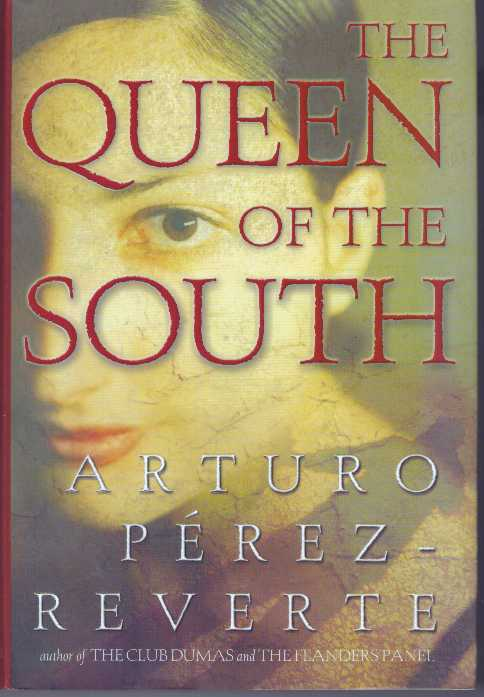 THE QUEEN OF THE SOUTH. Arthur Perez-Reverte.