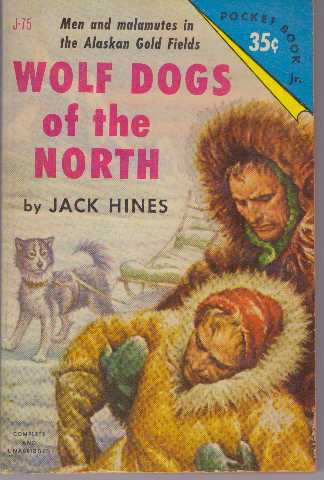 WOLF DOGS OF THE NORTH. Jack Hines.