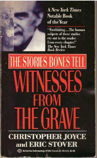 WITNESSES FROM THE GRAVE; The Stories Bones Tell. Christopher Joyce, Eric Stover.
