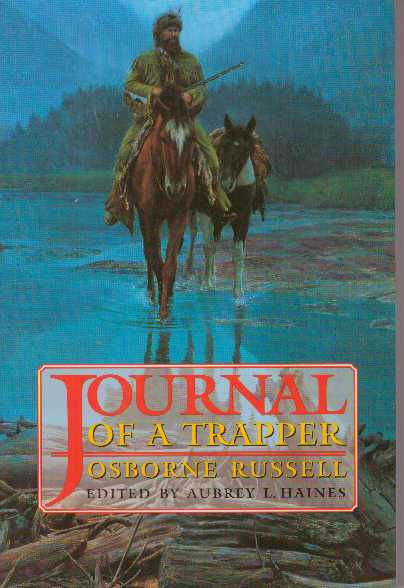 JOURNAL OF A TRAPPER. Osborne Russell, Aubrey L. Haines.