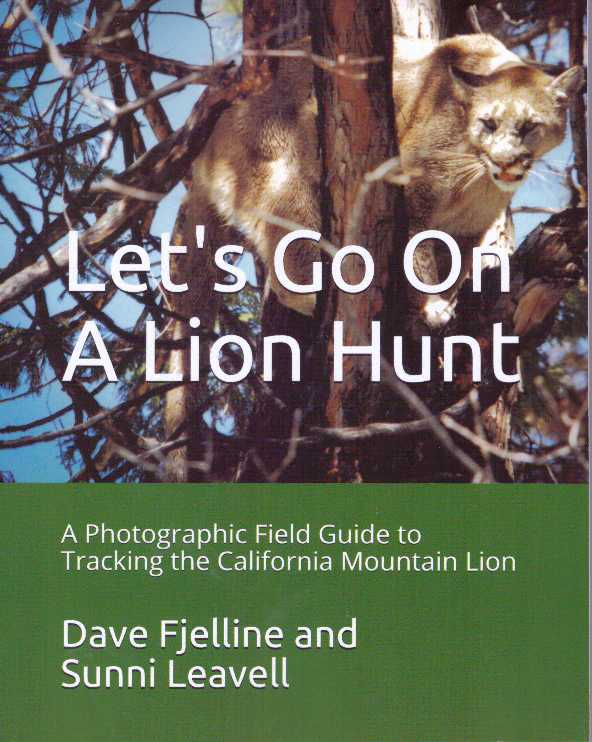 LET'S GO ON A LION HUNT; A Photographic Field Guide to Tracking the California Mountain Lion. Dave Fjelline, Sunni Leavell.