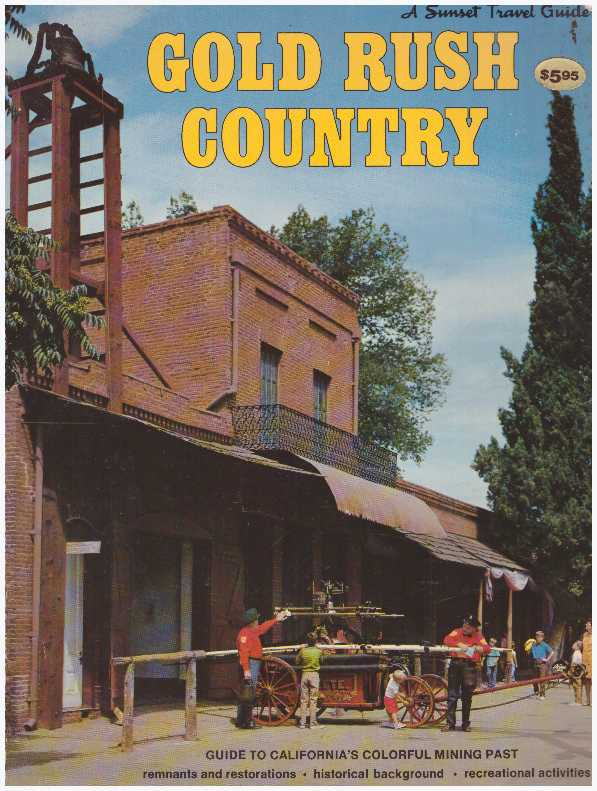 GOLD RUSH COUNTRY.; Guide to California's Mother Lode & Northern Mines. Sunset Magazine.