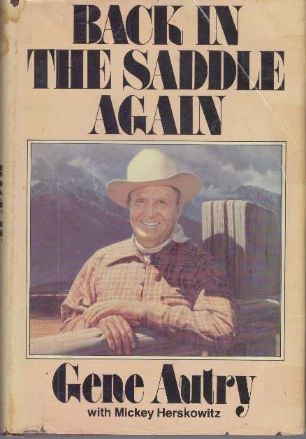 BACK IN THE SADDLE AGAIN. Gene Autry, Mickey Herskowitz.
