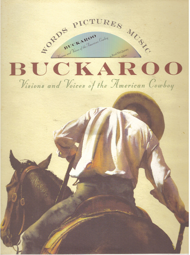 BUCKAROO - VISIONS AND VOICES OF THE AMERICAN COWBOY. Hall Cannon, Thomas West.
