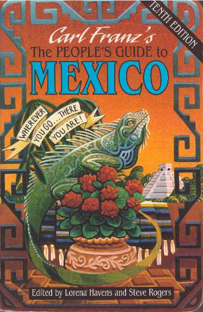 THE PEOPLE'S GUIDE TO MEXICO. Carl Franz, Lorena Havens, Steve Rogers.