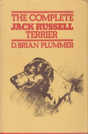 THE COMPLETE JACK RUSSELL TERRIER. D. Brian Plummer