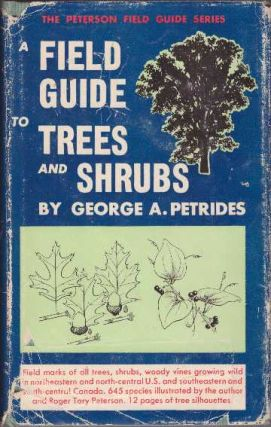 A FIELD GUIDE TO TREES AND SHRUBS. George A. Petrides