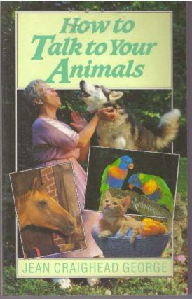 HOW TO TALK TO YOUR ANIMALS. Jean Craighead George