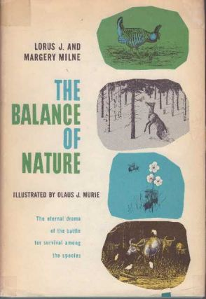THE BALANCE OF NATURE. Lorus J. and Margery Milne