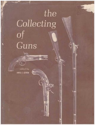 THE COLLECTING OF GUNS. James E. Serven