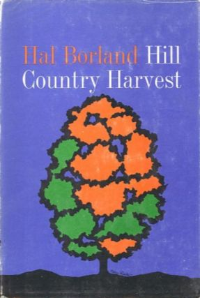 HILL COUNTRY HARVEST. Hal Borland