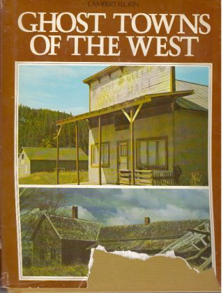 GHOST TOWNS OF THE WEST. Lambert Florin