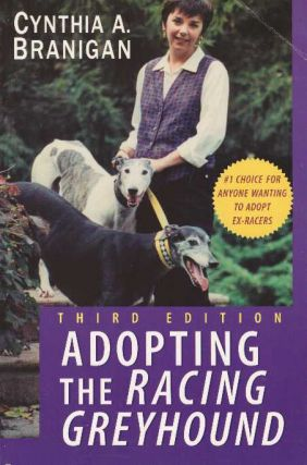 ADOPTING THE RACING GREYHOUND. Cynthia A. Branigan