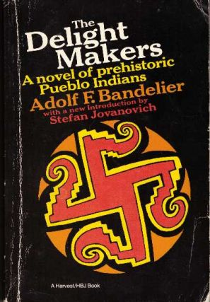 THE DELIGHT MAKERS. Adolf F. Bandelier
