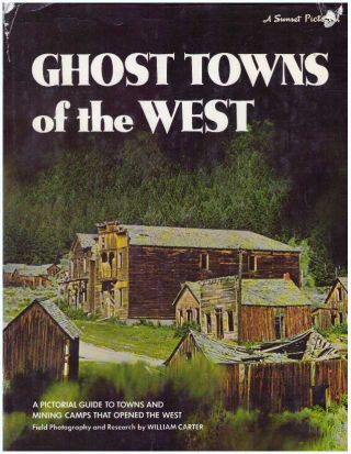 GHOST TOWNS OF THE WEST. William Carter