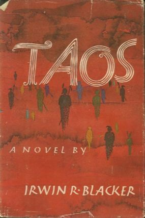 TAOS.; A novel. Irwin R. Blacker