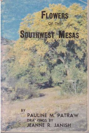 FLOWERS OF THE SOUTHWEST MESAS. Pauline M. Patraw