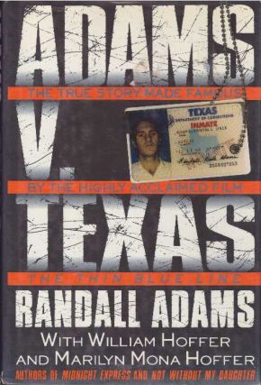 ADAMS V. TEXAS. Randall Adams, William and Marilyn Hoffer, William, Marilyn Hoffer.