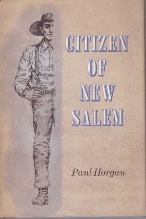 CITIZEN OF NEW SALEM. Paul Horgan