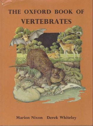 THE OXFORD BOOK OF VERTEBRATES. Marion Nixon, Derk Whiteley